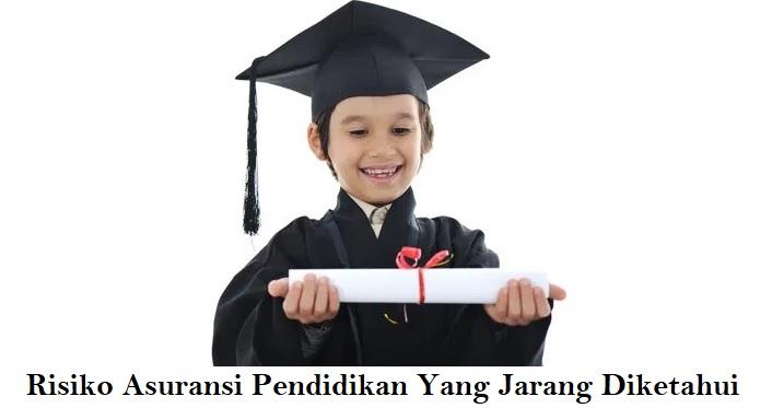 Risiko Asuransi Pendidikan Yang Jarang Diketahui