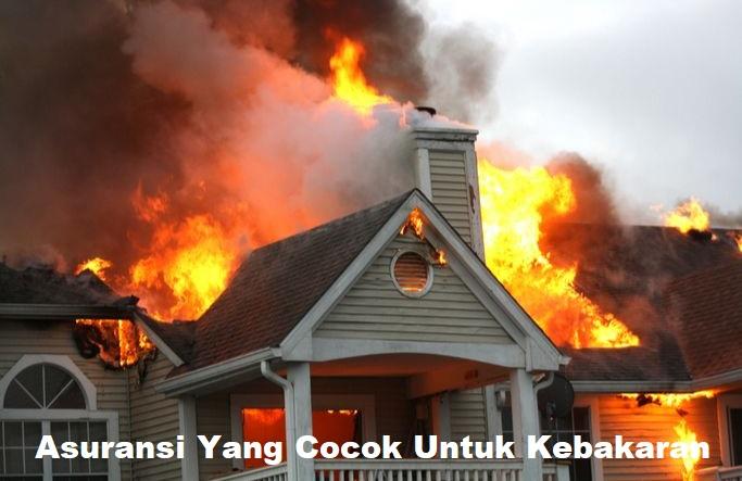 Asuransi Yang Cocok Untuk Kebakaran