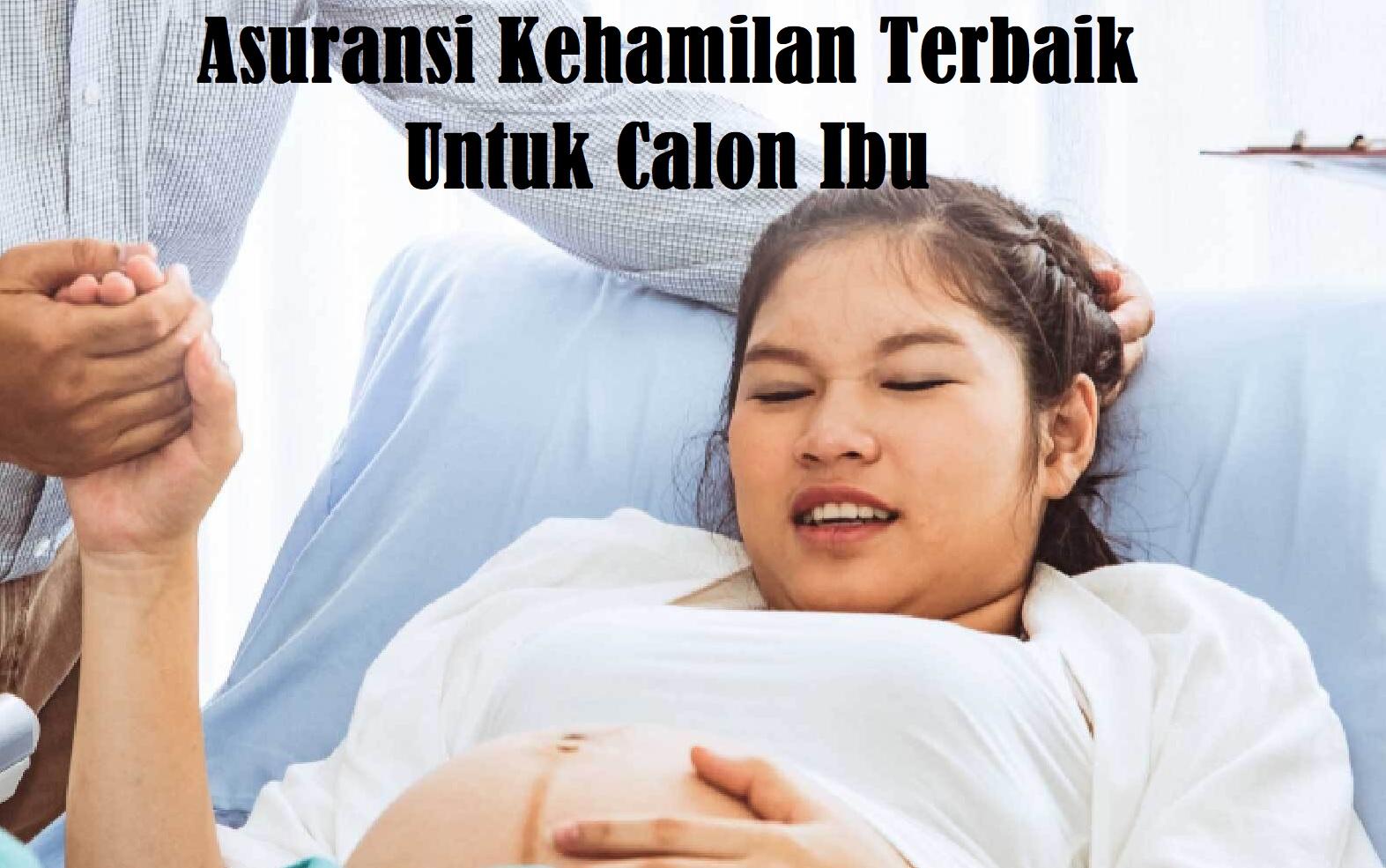 Asuransi Kehamilan Terbaik Untuk Calon Ibu