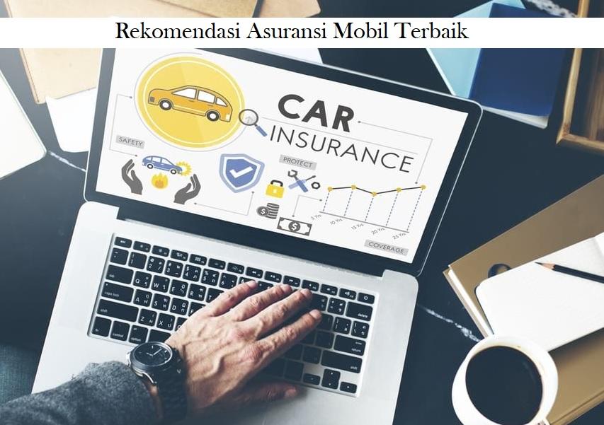 Rekomendasi Asuransi Mobil Terbaik